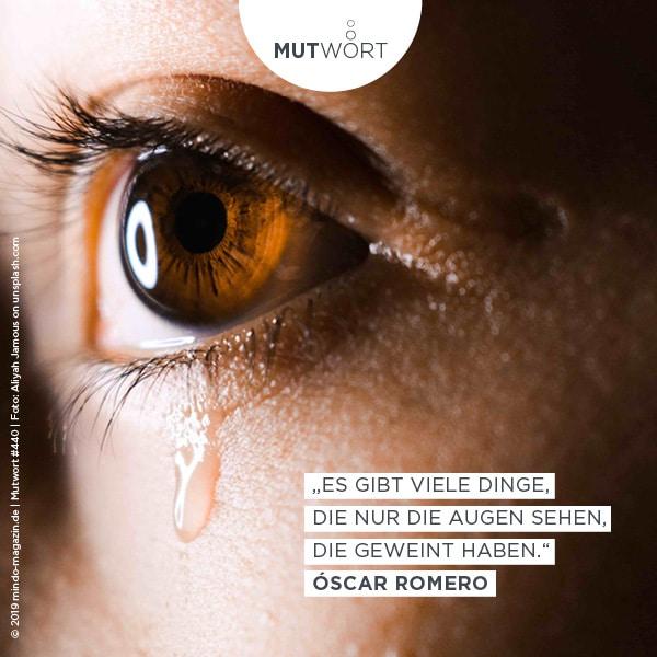 Es gibt viele Dinge, die nur Augen sehen, die geweint haben.