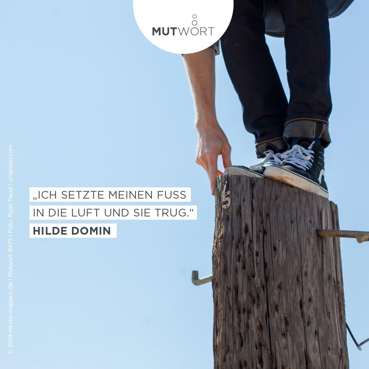 """""""Ich setzte meinen Fuß in die Luft und sie trug."""" – Hilde Domin"""