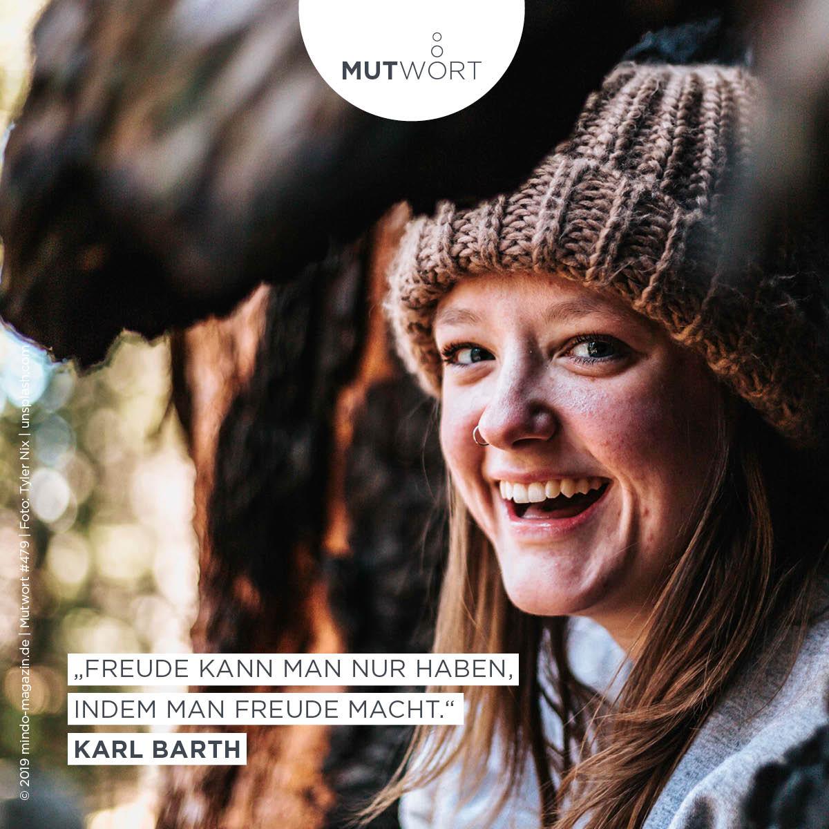"""""""Freude kann man nur haben, indem man Freude macht."""" - Karl Barth"""