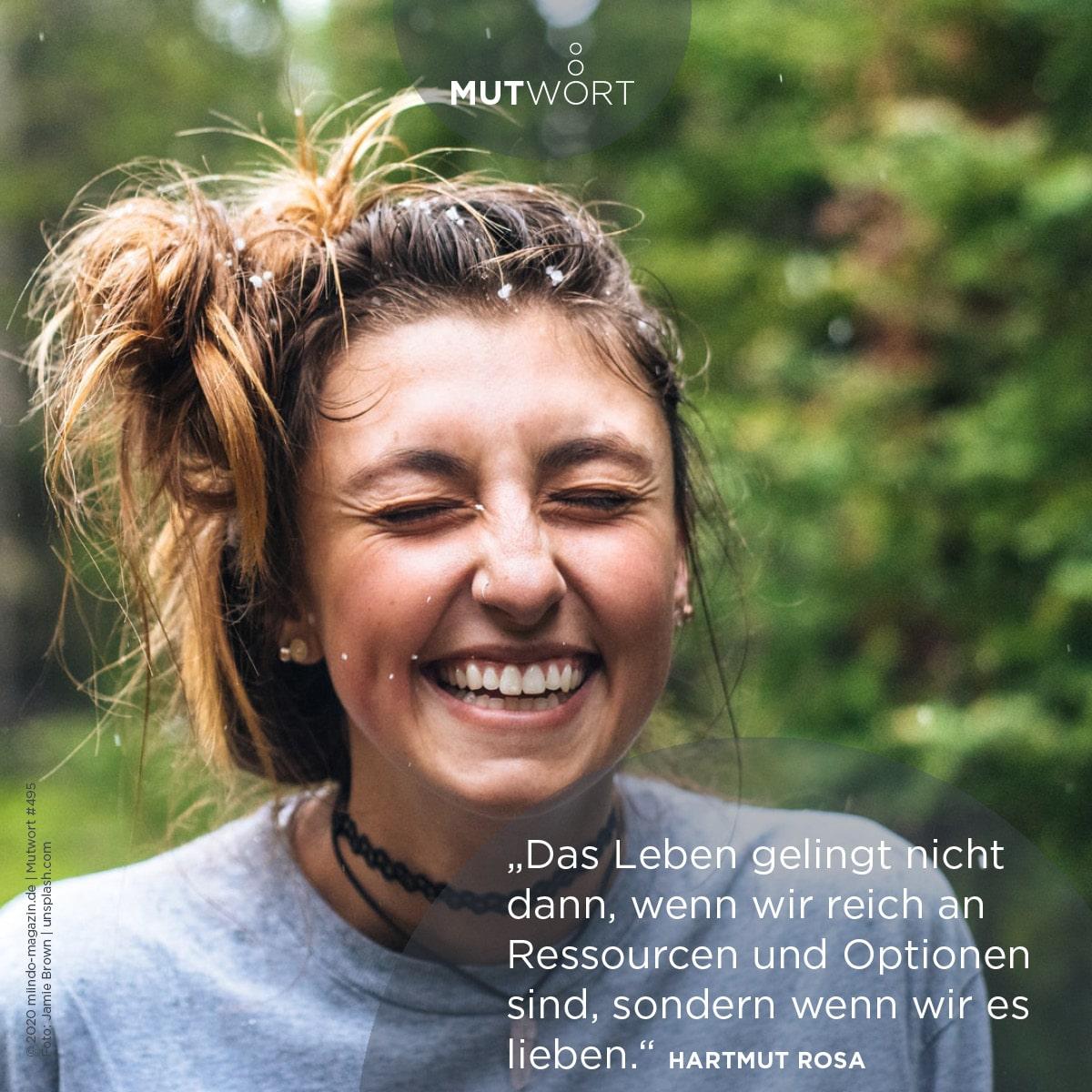 """""""Das Leben gelingt nicht dann, wenn wir reich an Ressourcen und Optionen sind, sondern wenn wir es lieben."""" - Hartmut Rosa"""