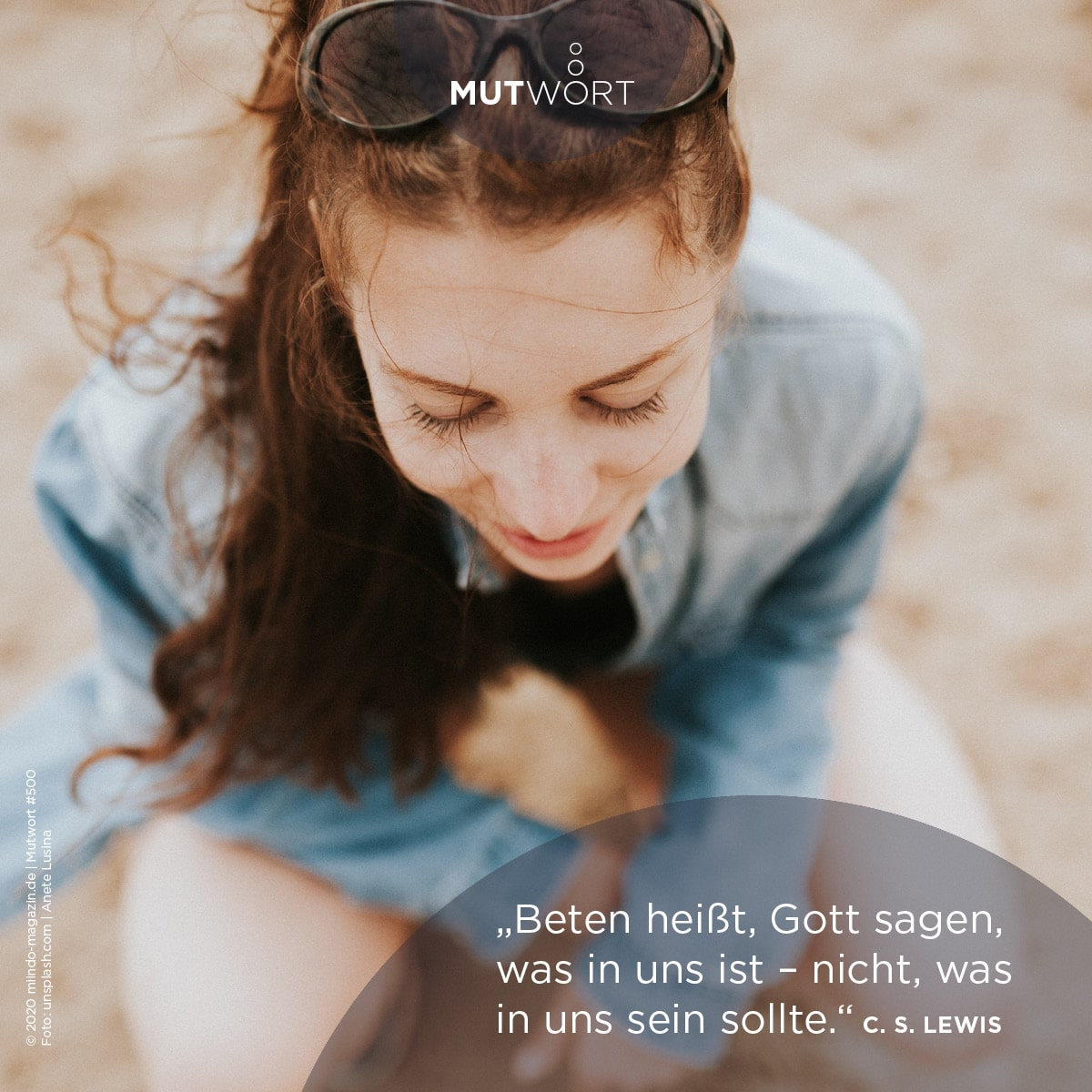 Beten heißt, Gott sagen, was in uns ist – nicht, was in uns sein sollte. – C. S. Lewis